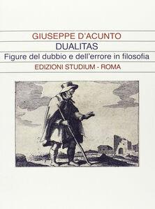 Libro Dualitas. Figure del dubbio e dell'errore in filosofia Giuseppe D'Acunto