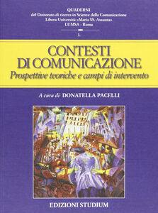 Libro Contesti della comunicazione. Prospettive teoriche e campi applicativi