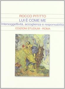 Libro Lui è come me. Intersoggettività, accoglienza e responsabilità Rocco Pititto