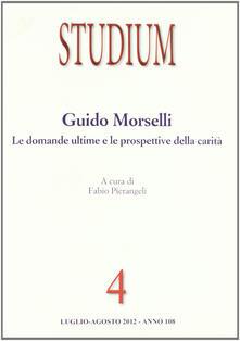 Listadelpopolo.it Studium (2012). Vol. 4: Guido Morselli. Le domande ultime e le prospettive della carità. Image