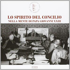 Foto Cover di Lo spirito del Concilio nella mente di papa Giovanni XXIII, Libro di  edito da Studium