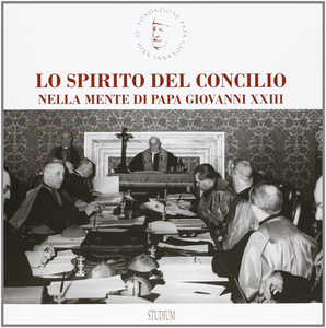 Libro Lo spirito del Concilio nella mente di papa Giovanni XXIII