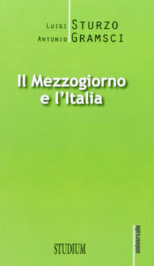 Il Mezzogiorno e l'Italia - Luigi Sturzo,Antonio Gramsci - copertina