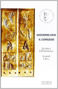 Libro Giovanni XXIII. Il congedo. Lettere a L. F. Capovilla