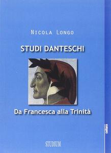 Libro Studi danteschi. Da Francesca alla Trinità Nicola Longo