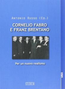 Libro Cornelio Fabro e Franz Brentano. Per un nuovo realismo