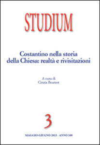 Studium (2013). Vol. 3: Costantino nella storia della Chiesa: realtà e rivisitazioni.