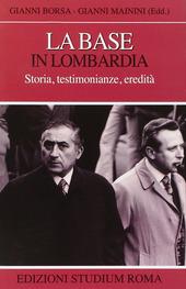 La base in Lombardia. Storia, testimonianze, eredità