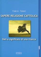 Sapere religione cattolica. Dati e significato di una ricerca