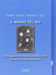 Libro Mondo del noi. Intersoggettività, empatia, comunità nella prospettiva fenomenologica Laura Tundo Ferente