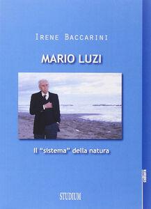 Libro Mario Luzi. Il «sistema» della natura Irene Baccarini