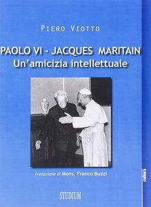 Foto Cover di Paolo VI-Jacques Maritain. Un'amicizia intellettuale, Libro di Piero Viotto, edito da Studium