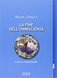 La La fine dell'onniscienza. Epistemologie della complessità - Ceruti Mauro - wuz.it