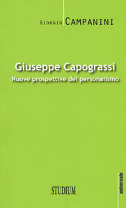 Giuseppe Capograssi. Nuove prospettive del personalismo