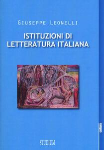 Libro Istituzioni di letteratura italiana Giuseppe Leonelli