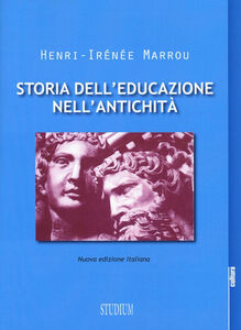 Foto Cover di Storia dell'educazione nell'antichità, Libro di Henri-Irénée Marrou, edito da Studium