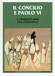 Foto Cover di Il Concilio e Paolo VI. A cinquant'anni dal Vaticano II, Libro di  edito da Studium