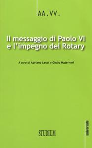 Libro Il messaggio di Paolo VI e l'impegno del Rotary
