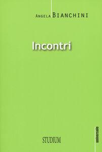 Libro Incontri Angela Bianchini