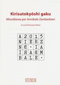 Foto Cover di Kirisutokyoshi Gaku. Miscellanea per Annibale Zambarbieri, Libro di  edito da Studium