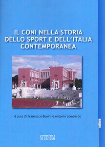 Foto Cover di Il CONI nella storia dello sport e dell'Italia contemporanea, Libro di  edito da Studium