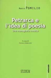 Libro Petrarca e l'idea di poesia. Una monografia inedita Mario Pomilio