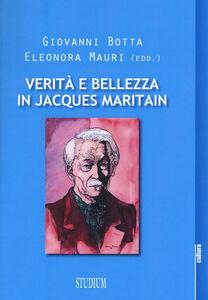 Libro Verità e bellezza in Jacques Maritain. Atti del Convegno (Milano, 9-10 dicembre 2013)