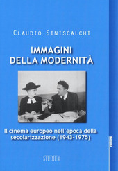 Immagini della modernità. Il cinema europeo nell'epoca della secolarizzazione (1943-1975)