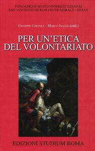 Foto Cover di Per un'etica del volontariato, Libro di  edito da Studium