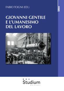 Librisulladiversita.it Giovanni Gentile e l'umanesimo del lavoro Image