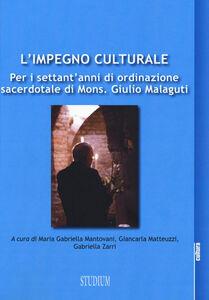 Foto Cover di L' impegno culturale. Per i settant'anni di ordinazione sacerdotale di Mons. Giulio Malaguti, Libro di  edito da Studium