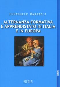 Alternanza formativa e apprendistato in Italia e in Europa - Emmanuele Massagli - copertina