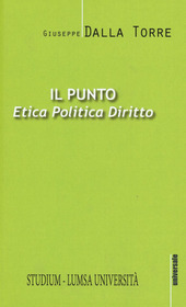 Il punto. Etica, politica, diritto