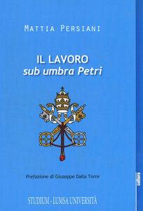 Libro Il lavoro sub umbra Petri Mattia Persiani