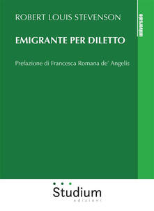 Emigrante per diletto - Cecilia Bolles,Robert Louis Stevenson - ebook