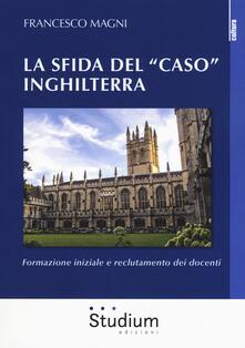 La sfida del «caso» Inghilterra. Formazione iniziale e reclutamento dei docenti.pdf