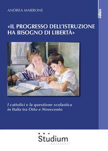 Listadelpopolo.it «Il progresso dell'istruzione ha bisogno di libertà». I cattolici e la questione scolastica in Italia tra Otto e Novecento Image