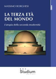 La terza età del mondo. Lutopia della seconda modernità.pdf