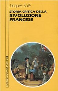 Libro Storia critica della Rivoluzione francese Jacques Solé