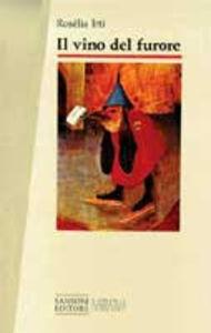 Foto Cover di Il vino del furore, Libro di Rosèlia Irti, edito da Sansoni