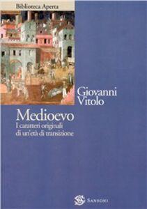 Foto Cover di Medioevo. I caratteri originali di un'età di transizione, Libro di Giovanni Vitolo, edito da Sansoni