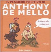 Il pensiero positivo di Anthony de Mello a domande e risposte