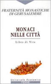 Monaci nelle città. Libro di vita