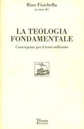 La teologia fondamentale. Convergenze per il terzo millennio
