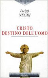 Cristo destino dell'uomo