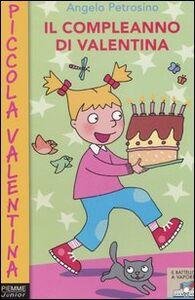 Libro Il compleanno di Valentina Angelo Petrosino