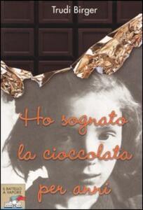 Ho sognato la cioccolata per anni