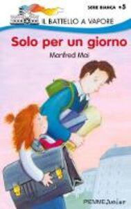 Foto Cover di Solo per un giorno, Libro di Manfred Mai, edito da Piemme