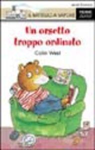 Foto Cover di Un orsetto troppo ordinato, Libro di Colin West, edito da Piemme