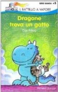 DRAGONE TROVA UN GATTO. EDIZ. ILLUSTRATA